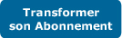 Transformer son abonnement
