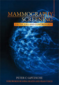 Mammography screening. Truth, lies and controversy